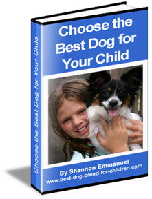 Choose the Best Dog for Your Child by Shannon Emmanuel