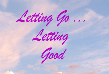 Letting Go ... Letting Good
